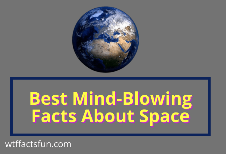 Mind-Blowing Facts About Space