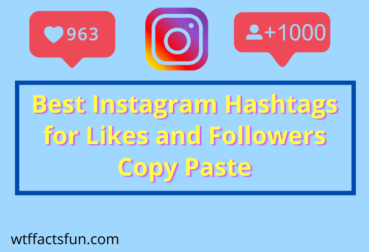 Instagram Hashtags for Likes and Followers Copy Paste