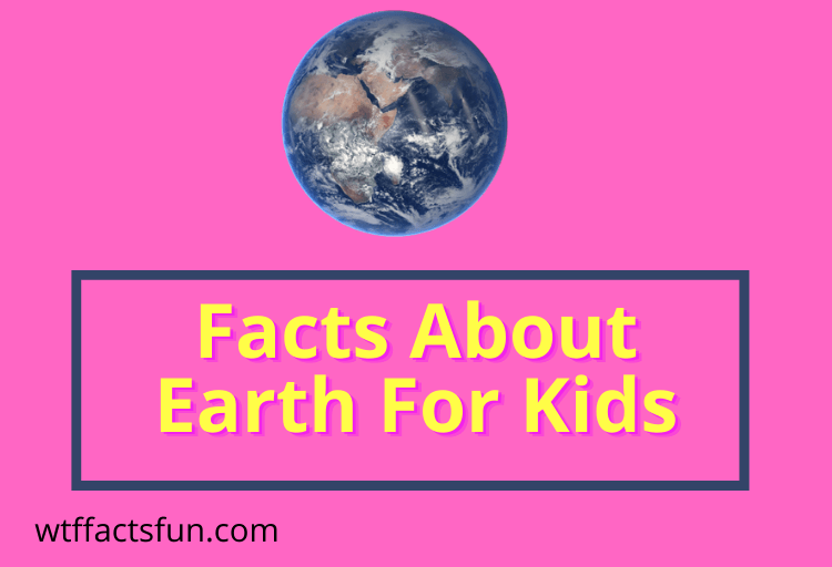 Facts About Earth For Kids